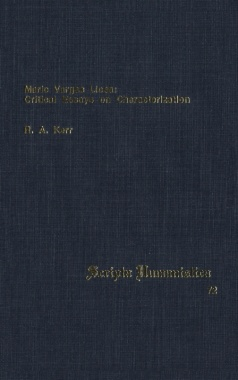 Mario Vargas Llosa: Critical Essays On Characterization