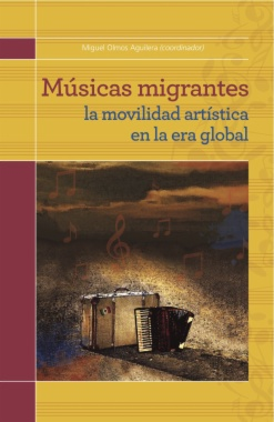 Músicas migrantes : la movilidad artística en la era global