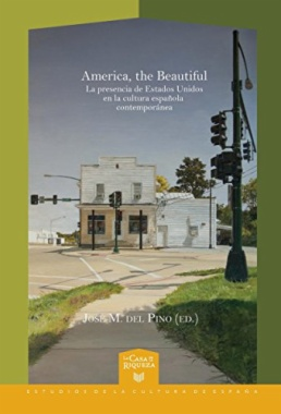 America, the Beautiful: la presencia de Estados Unidos en la cultura española contemporánea