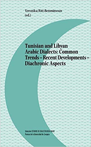 Tunisian and Libyan Arabic Dialects: Common Trends – Recent Developments – Diachronic Aspects