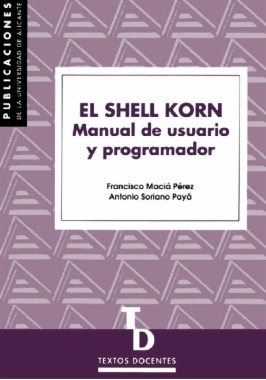 El Shell Korn. Manual de usuario y programador
