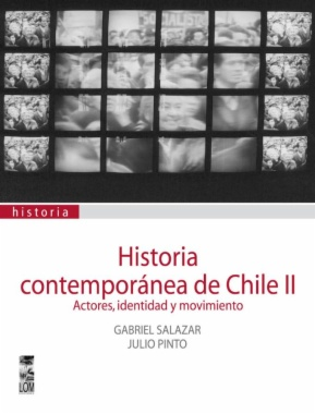 Historia contemporánea de Chile, Vol. 2. Actores, Identidad y Movimientos (2ª ed.)