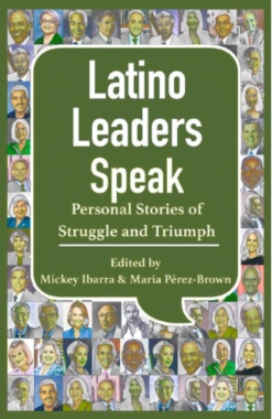Latino leaders speak: personal stories of struggle and triumph