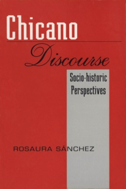 Chicano Discourse : Socio-historic Perspectives