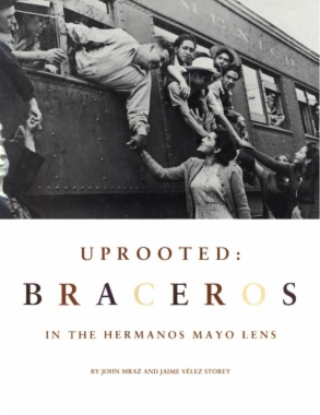 Uprooted : braceros in the hermanos Mayo lens