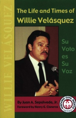 The life and times of Willie Velásquez : su voto es su voz