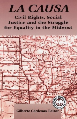 La Causa : civil rights, social justice and the struggle for equality in the Midwest