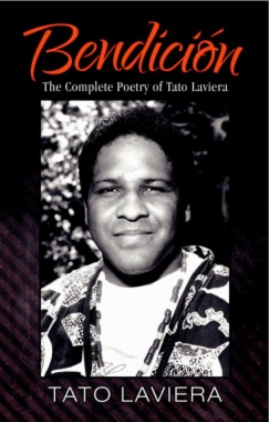 Bendición : the complete poetry of Tato Laviera