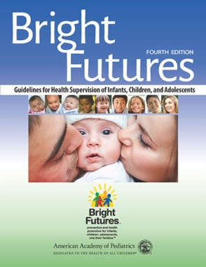 Bright Futures: Guidelines for Health Supervision of Infants, Children, and Adolescents (4th ed.)