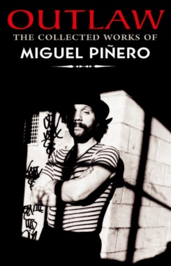 Outlaw : the collected works of Miguel Angel Piñero