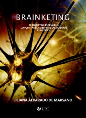Brainketing : El marketing es sencillo; conquistar el cerebro de las personas es lo difícil