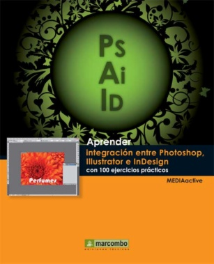 Aprender integracion entre Photoshop, Illustrator e InDesign con 100 ejercicios prácticos