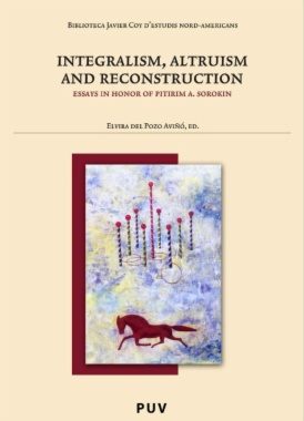 Integralism, altruism and reconstruction : Essays in honor of Pitirim A. Sorokin