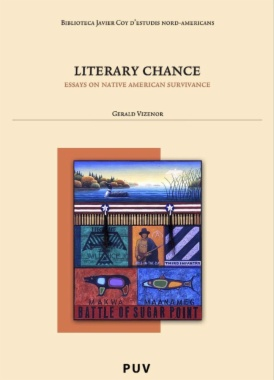 Literary chance : essays on native American survivance