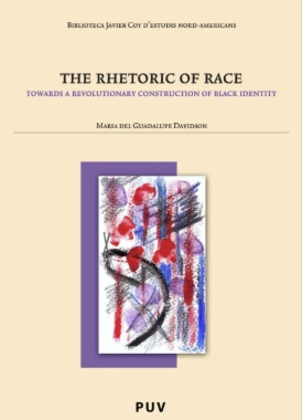 The rhetoric of race : toward a revolutionary construction of black identity