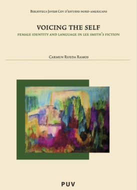 Voicing the self : female identity and language in Lee Smith