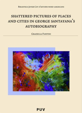 Shattered pictures of places and cities in George Santayana