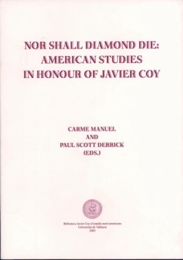 Nor shall diamond die : American studies in honor of Javier Coy
