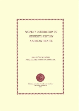 Women's contribution to nineteenth-century american theatre