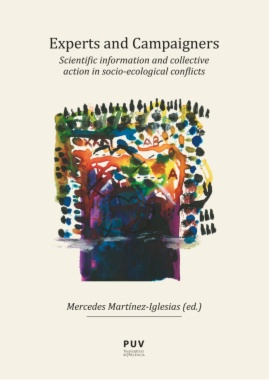 Experts and campaigners : scientific information and collective action in socio-ecological conflicts