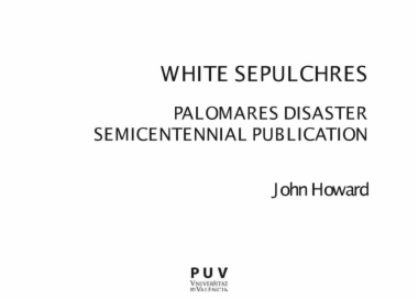 White sepulchres : Palomares disaster semicentennial publication