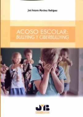 Acoso escolar: Bullying y ciberbullying