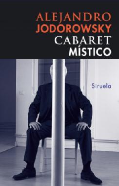 Cabaret Mistico Alejandro Jodorowsky Pdf