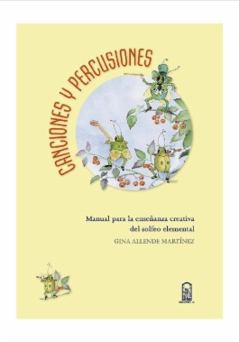 Canciones y percusiones : manual para la enseñanza creativa del solfeo elemental