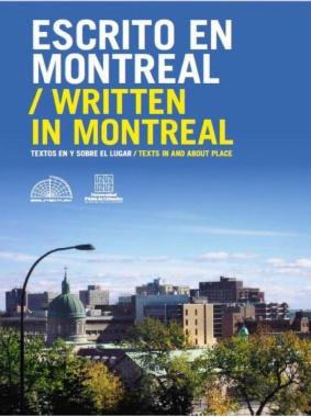 Escrito en Montreal: textos en y sobre el lugar = Written in Montreal: texts in and about place