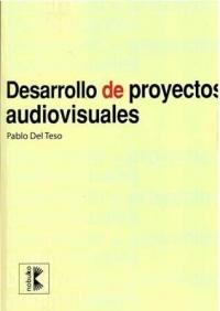 Desarrollo De Proyectos Audiovisuales Su Organización Por Metodología Dpa