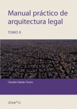 Manual práctico de arquitectura legal. Tomo II