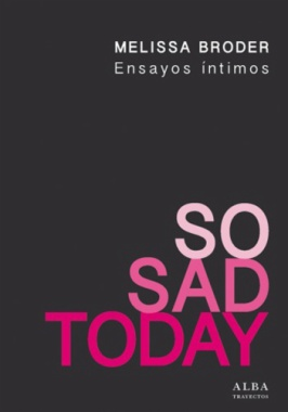 So sad today : ensayos íntimos