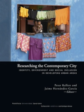 Researching the contemporary city : identity, environment and social inclusion in developing urban areas
