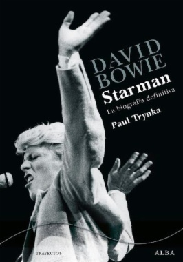 David Bowie. Starman : la biografía definitiva
