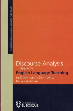 Discourse analysis applied to English language teaching in colombian contexts : theory and methods