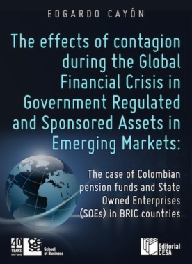 The effects of financial contagion during the global financial crisis in government regulated and sponsored assets in emerging markets : The case of Colombian pension funds and State Owned Enterprises (SOEs) in BRIC countries
