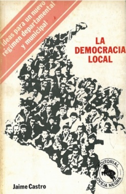 La democracia local : ideas para un nuevo régimen departamental y municipal