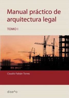 Manual práctico de arquitectura legal. Tomo I