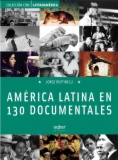 América Latina en 130 documentales