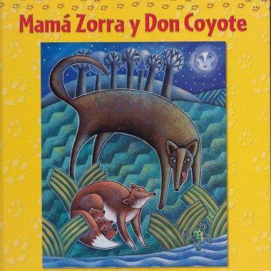 Mother Fox and Mr. Coyote = Mamá Zorra y Don Coyote